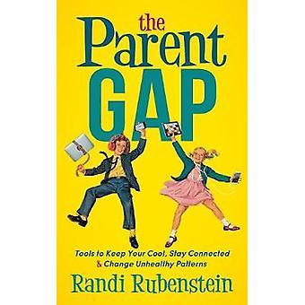 Parent Gap - Strumenti per mantenere la calma - Rimanere connessi e cambiare unhea
