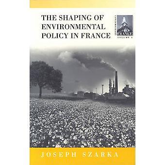 Utformningen av miljöpolitiken i Frankrike av Szarka & Joseph