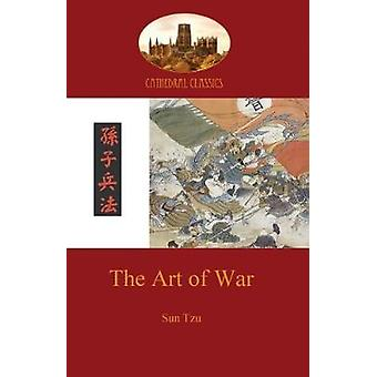 The Art of War timeless military strategy from 6th Century China Aziloth Books by Tzu & Sun