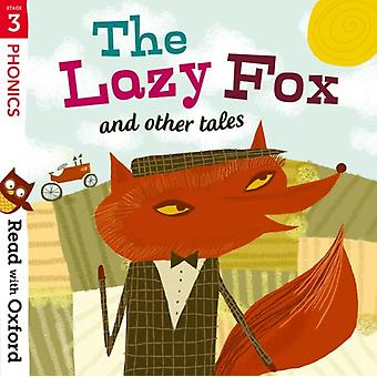Read with Oxford Stage 3 Phonics The Lazy Fox and Other T by Gamble