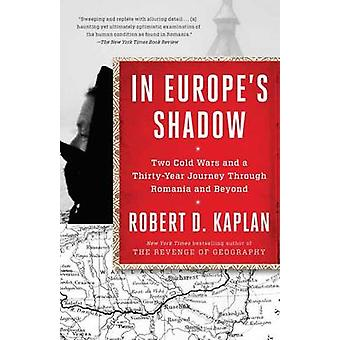 In Europes Shadow by Kaplan & Robert D.