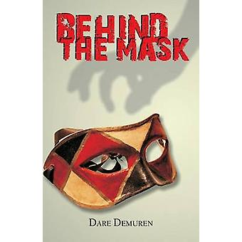 Behind the Mask by Demuren & Dare