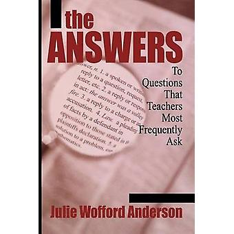 Answers To Questions That Teachers Most Frequently Ask by Anderson & Julie Wofford