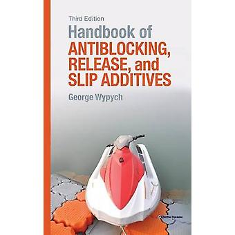 Handbook of Antiblocking Release and Slip Additives by Wypych & George