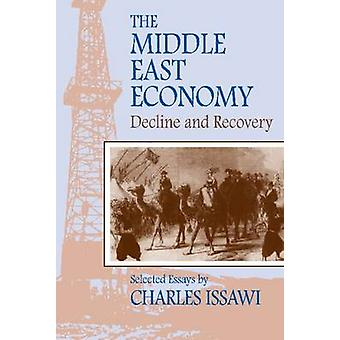 The Middle East Economy Decline and Recovery Selected Essays by Issawi & Charles