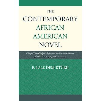 The Contemporary African American Novel Multiple Cities Multiple Subjectivities and Discursive Practices of Whiteness in Everyday Urban Encounters by Demirtrk & E. Lle