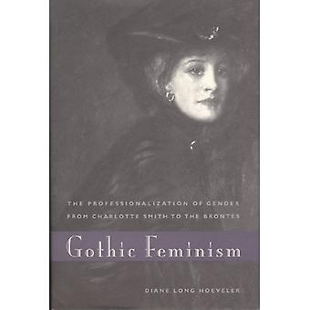 Gothic Feminism - The Professionalization of Gender from Charlotte Smi