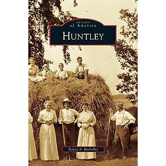 Huntley by Bacheller & Nancy S.