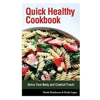 Quick Healthy Cookbook Detox Your Body and Comfort Foods by Henderson & Nicole
