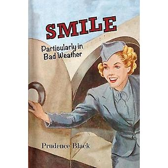 Smile Particularly in Bad Weather The Era of the Australian Airline Hostess by Black & Prudence