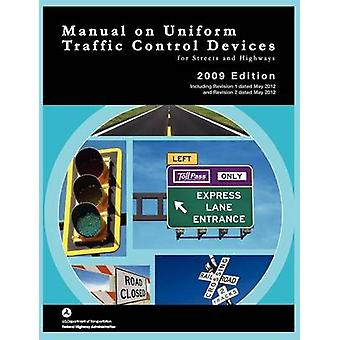 Manual on Uniform Traffic Control for Streets and Highways Includes changes 1 and 2 dated May 2012 by Federal Highway Administration