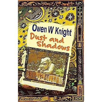 Dust and Shadows by Knight & Owen W