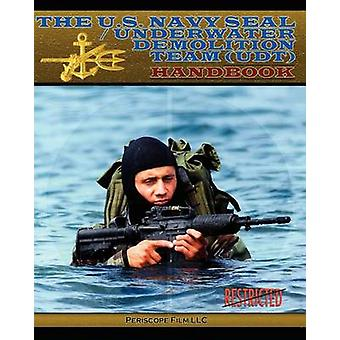 The U.S. Navy Seal  Underwater Demolition Team Udt Handbook by Dunne & Ltjg Usnr T.