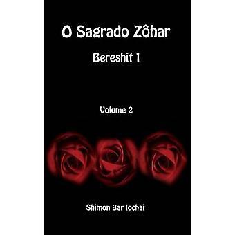 O Sagrado Zhar  Bereshit 1  Volume 2 by bar Iochai & Shimon