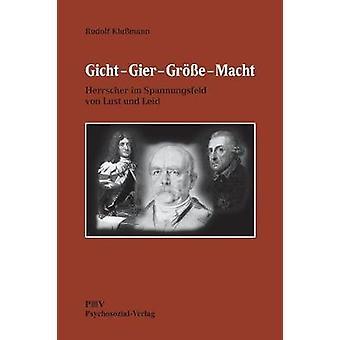 Gicht  Gier  Gre  Macht by Klumann & Rudolf