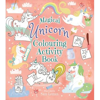 Magical Unicorn Colouring Activity Book by Sam Loman