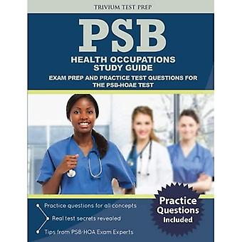 Psb Health Occupations Study Guide: Exam Prep and� Practice Test Questions for the Psb-Hoae Test