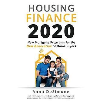 Housing Finance 2020 by Anna DeSimone - 9780578209913 Book