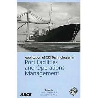Application of GIS Technologies in Port Facilities and Operations Man