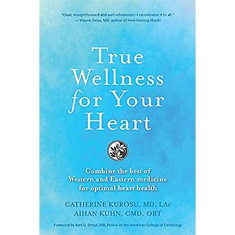 True Wellness For Your Heart - Combine The Best Of Western And Eastern