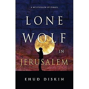 Lone Wolf in Jerusalem by Ehud Diskin - 9781626345164 Book