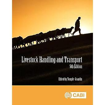 Livestock Handling and Transport by Temple Grandin - 9781786399168 Bo