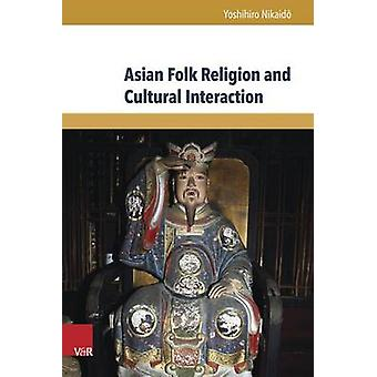 Asian Folk Religion and Cultural Interaction by Yoshihiro Nikaido - 9