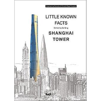 Little Known Facts - Shanghai Tower by Ge Qing - 9787560881416 Book