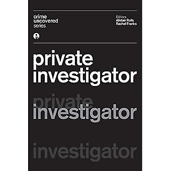 Crime Uncovered: Private Investigator (IB - Crime Uncovered)
