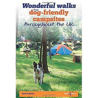 Wonderful walks from Dog-friendly campsites throughout the UK by Anna