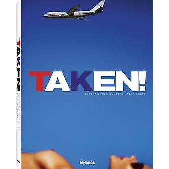 Taken! - Entertaining Nudes by Tony Kelly - 9783832734275 Book