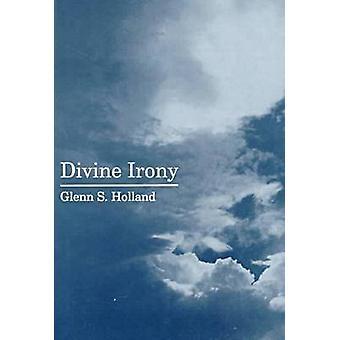 Divine Irony by Glenn Stanfield Holland - 9781575910321 Book
