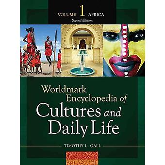 Worldmark Encyclopedia of Cultures and Daily Life  Africa by Other Timothy L Gall