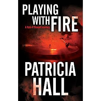Playing with Fire by Patricia Hall - 9780727829771 Book