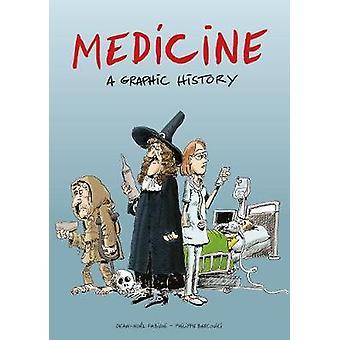 Medicine - A Graphic History by Jean-Noel Fabiani - 9781910593790 Book