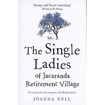 The Single Ladies of Jacaranda Retirement Village - an uplifting tale