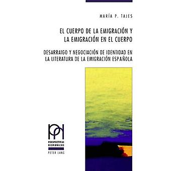 El Cuerpo de la Emigracion Y La Emigracion En El Cuerpo - Desarraigo Y