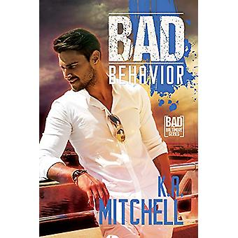 Bad Behavior by K.A. Mitchell - 9781640804241 Book