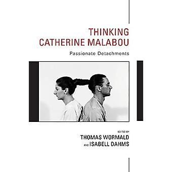 Thinking Catherine Malabou - Passionate Detachments by Thomas Wormald