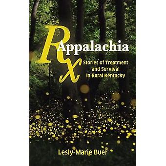 RX Appalachia - Stories of Treatment and Survival in Rural Kentucky by