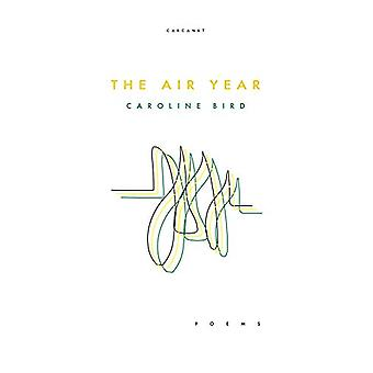 The Air Year de Caroline Bird - 9781784109028 Book