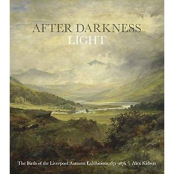 After Darkness Light - The Birth of the Liverpool Autumn Exhibitions 1