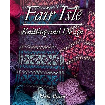 Fair Isle Knitting and Design by Nicki Merrall - 9781785006975 Book