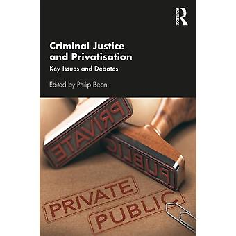 Criminal Justice and Privatisation by Philip Bean