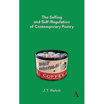 The Selling and SelfRegulation of Contemporary Poetry by Welsch & J.T.