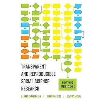 Transparent and Reproducible� Social Science Research: How to Do Open Science