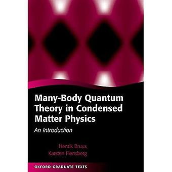 Many-body Quantum Theory in Condensed Matter Physics: An Introduction (Oxford Graduate Texts)