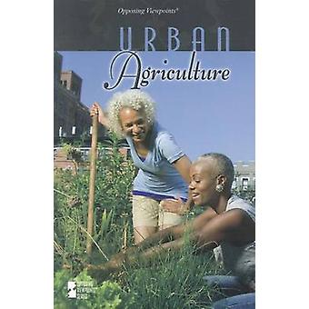 Urban Agriculture by Greenhaven - 9780737754476 Book