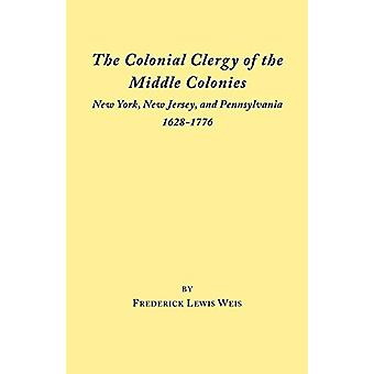 The Colonial Clergy of the Middle Colonies by Weis - 9780806307992 Bo