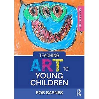 Teaching Art to Young Children by Rob Barnes - 9781138022553 Book